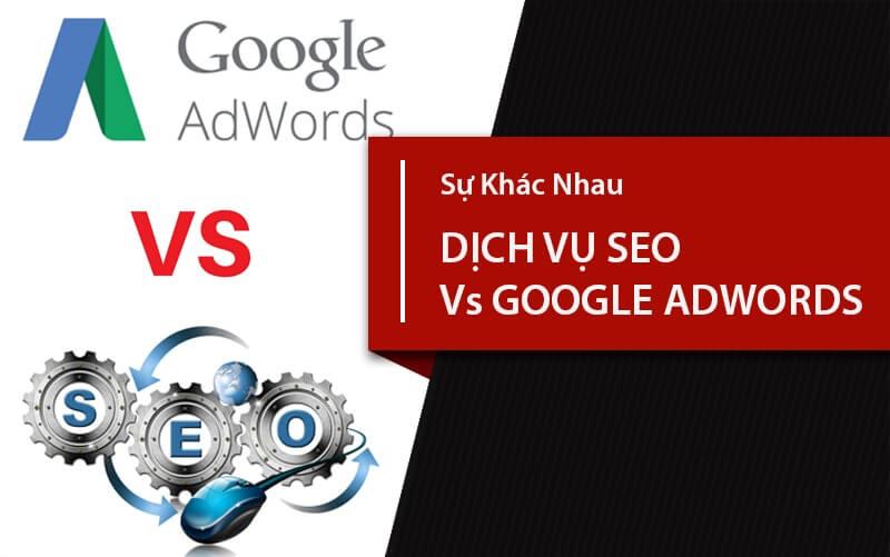 so sánh sự khác nhau giữa seo và google adwords