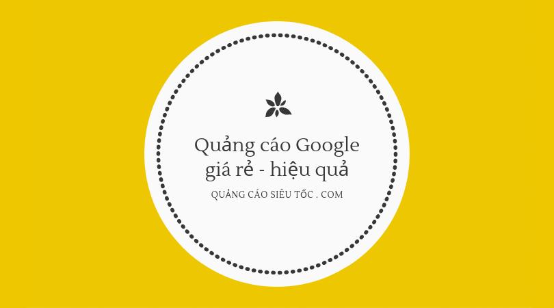 Quảng cáo google adwords giá rẻ