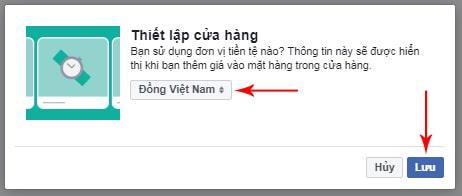 Chọn Đồng Việt Nam và lưu lại để hoàn thành thiết lập cửa hàng Fanpage