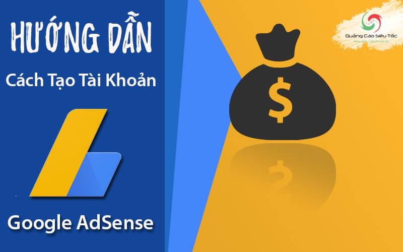 Hướng dẫn cách tạo tài khoản Google Adsense