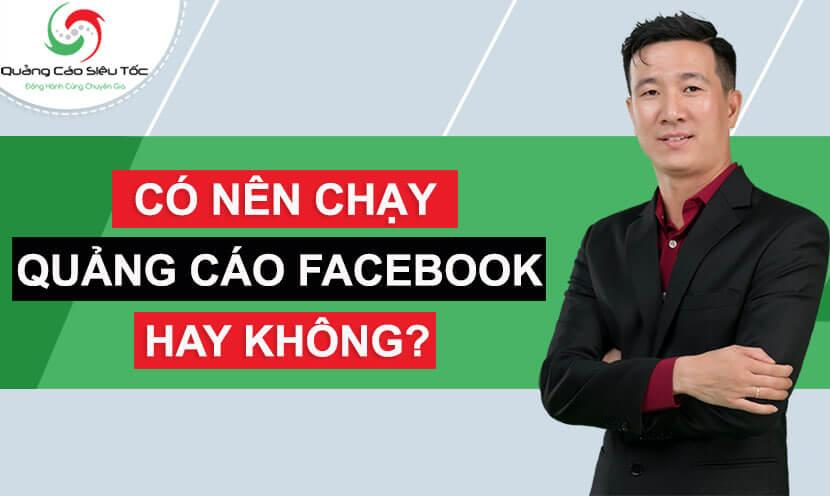 Có Nên Chạy Quảng Cáo Trên Facebook Không? Lý Do?