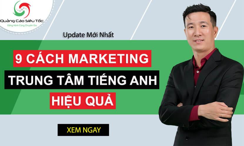 Tổng hợp các cách Marketing trung tâm tiếng Anh hiệu quả nhất