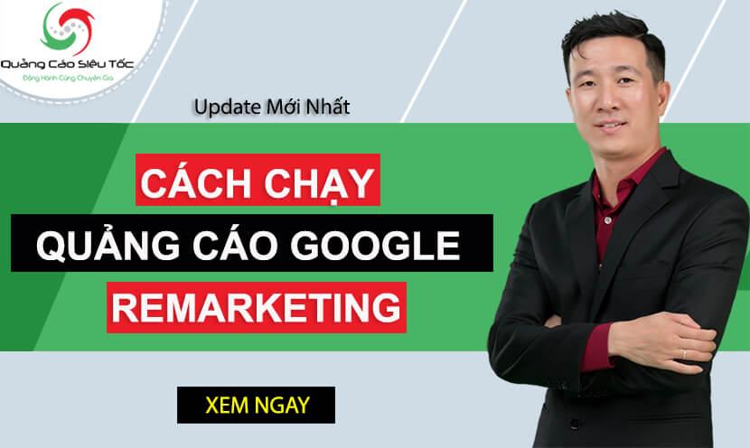 5 Bước chạy quảng cáo remarketing Google hiệu quả nhất 2020