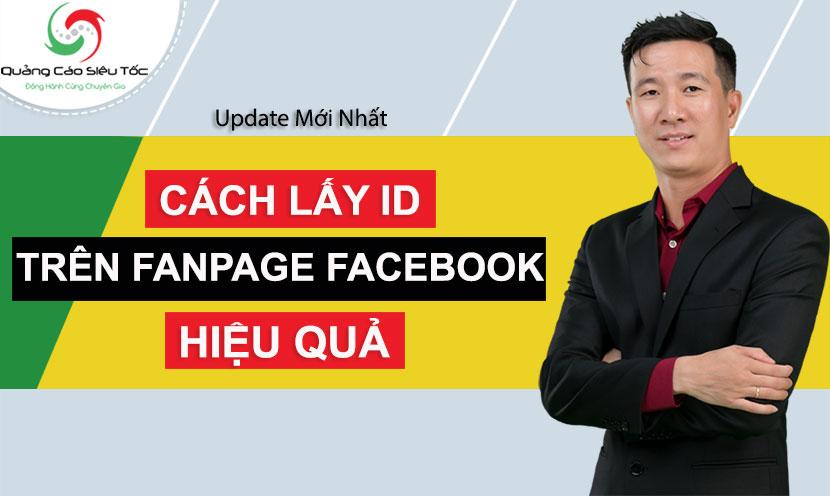 Top 2 cách lấy id fanpage, id bài viết trên fanpage Facebook