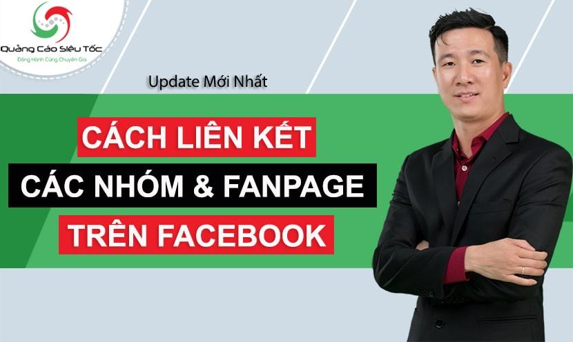 Hướng Dẫn Cách Liên Kết Nhóm Với Fanpage Facebook