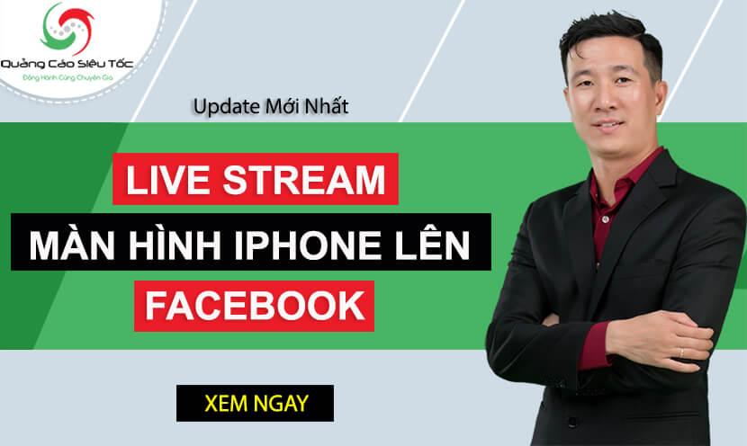 5 bước live stream màn hình điện thoại iphone lên Facebook