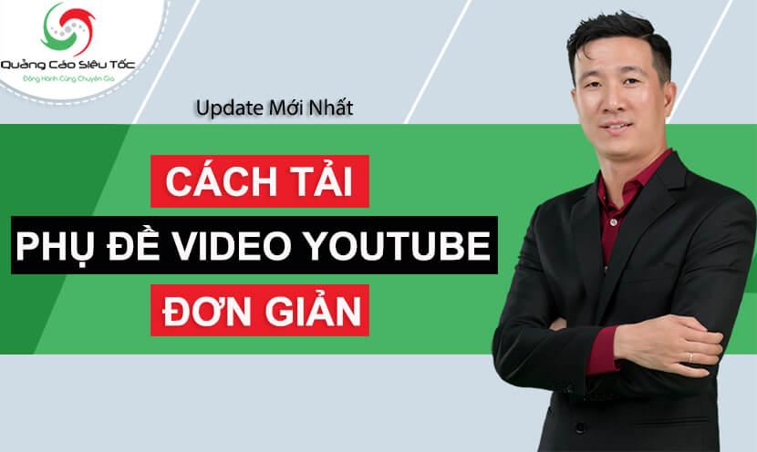 Cách Download Sub Youtube & Tải Video Có Phụ Đề Trên Youtube