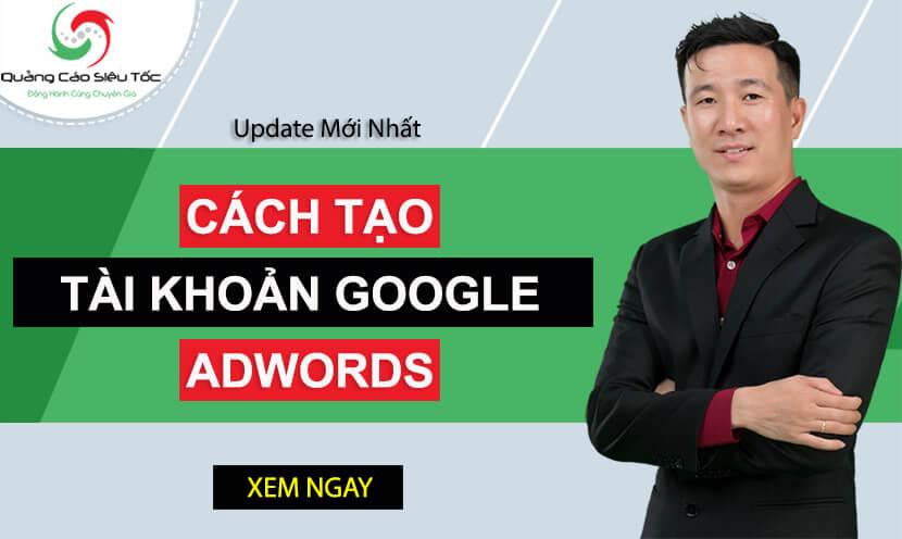 Các bước tạo tài khoản Google Adwords thành công cho bạn