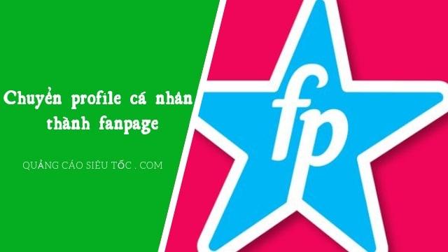 Cách Chuyển trang cá nhân thành fanpage trên Facebook