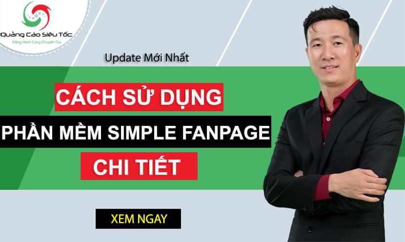 Phần Mềm Simple Fanpage Là Gì ? Hướng Dẫn Sử Dụng Simple Fanpage Chi Tiết Nhất