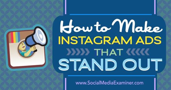 Làm sao để quảng cáo Instagram của bạn nổi bật hơn?