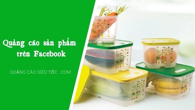 Hướng dẫn cách quảng cáo sản trên Facebook thành công