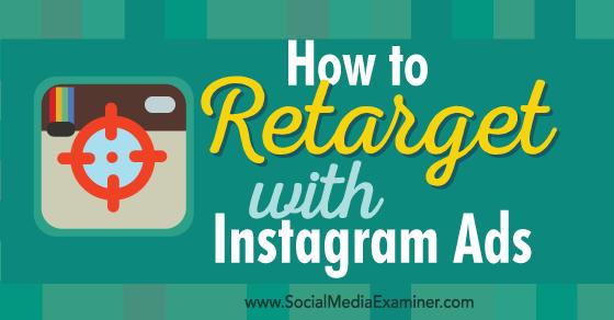 Retargeting bằng quảng cáo Instagram như thế nào? (P1)