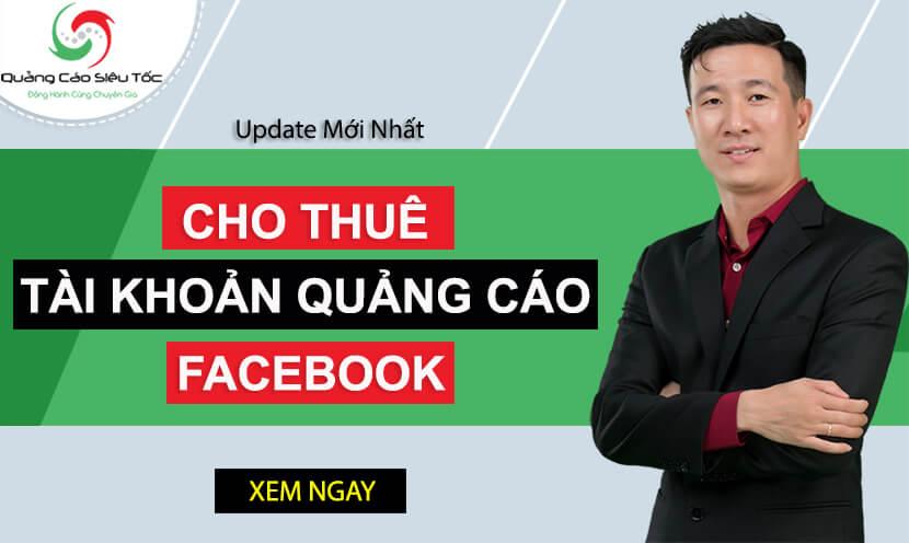Cho Thuê Tài Khoản Quảng Cáo Facebook Ads - ĐẢM BẢO KHÔNG BỊ KHÓA