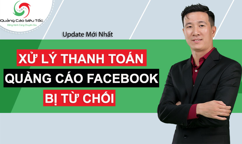 Xử Lý Lỗi Phương Thức Thanh Toán Facebook Bị Từ Chối | Facebook Từ Chối Visa