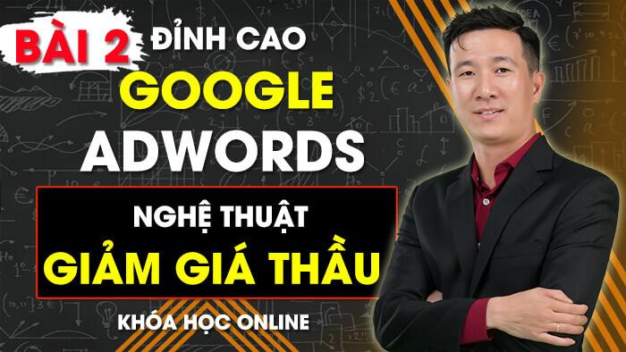 Bài 2: Cách Tính Thứ Hạng Quảng Cáo Của Google | Đỉnh Cao Google Adwords - Nghệ Thuật Giảm Giá Thầu