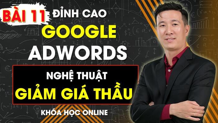 Bài 11: CÁCH TỐI ƯU ADRANK | Khóa Học Đỉnh Cao Google Adwords Nghệ Thuật Giảm Giá Thầu
