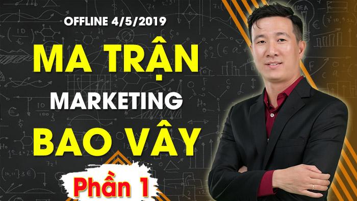Ma Trận Marketing Bao Vây - Phần 1