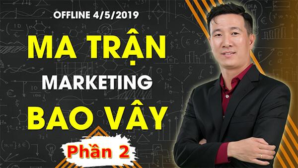 Ma Trận Marketing Bao Vây - Phần 2