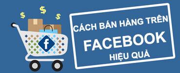 Cách Bán Hàng Trên Facebook Hiệu Quả