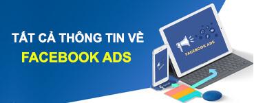 Tất cả thông tin cần biết về facebook ads