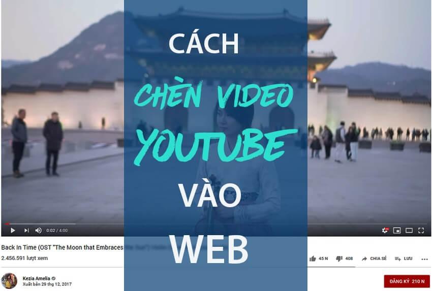 Hướng dẫn cách chèn video Youtube vào Web