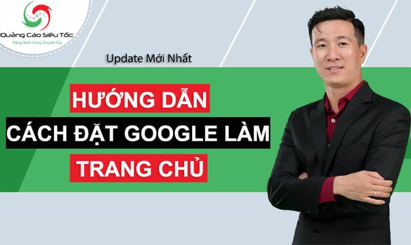 hướng dẫn đặt google làm trang chủ