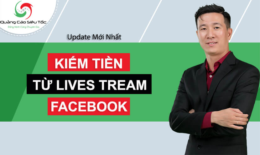 kiếm tiền từ livestream facebook