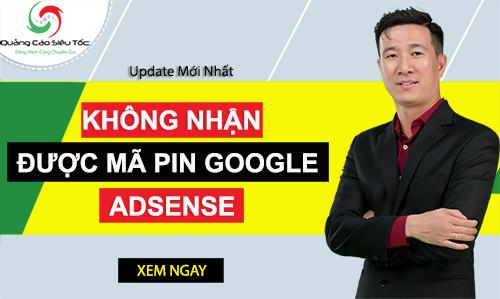 làm sao khi không nhận được mã pin google adsense