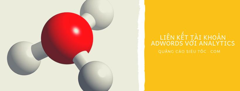 liên kết tài khoản adwords với analytics