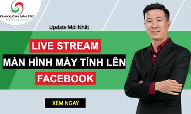 live stream màn hình máy tính facebook