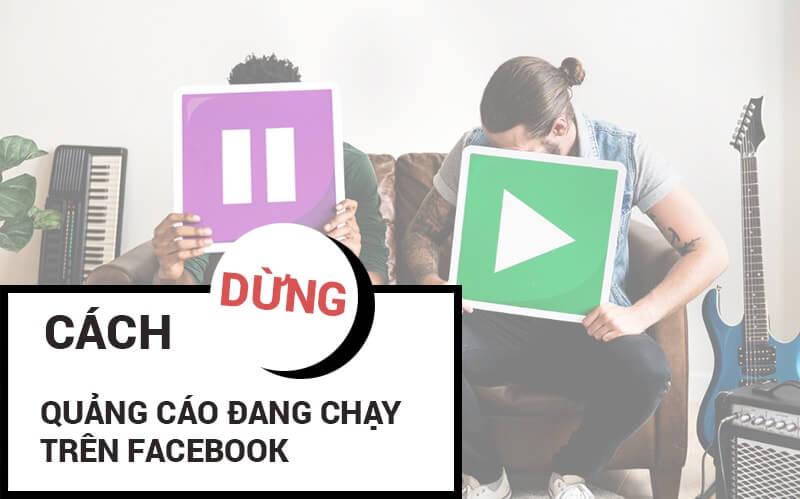 Hướng dẫn cách dừng quảng cáo đang chạy trên Facebook