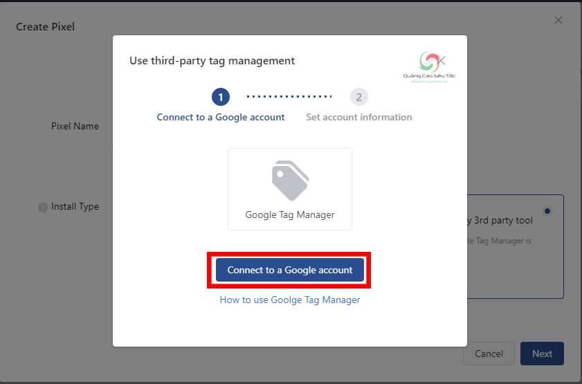 Kết nối tài khoản Google Tag Manager để cài đặt Pixel Tik Tok