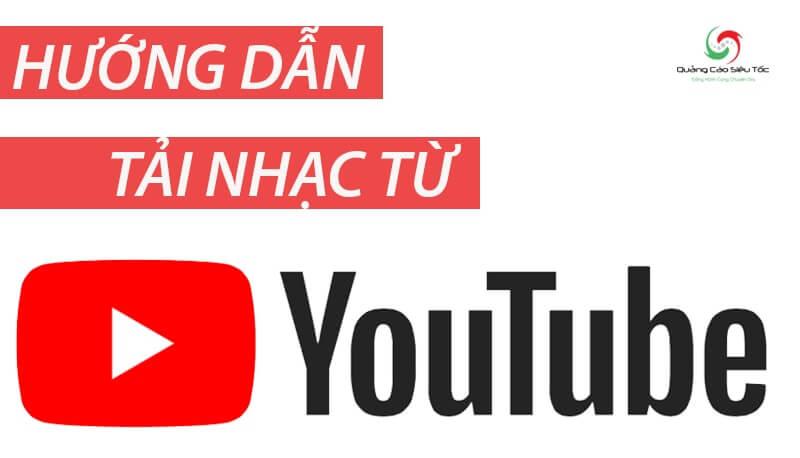 Cách tải nhạc từ Youtube về máy tính hoặc thiết bị bất kì
