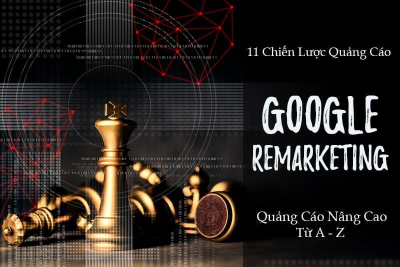 11 chiến lược quảng cáo Google Remarketing hiệu quả nhất 2019