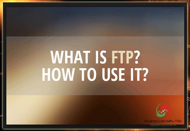 FTP là gì? Những điều cần biết về FTP