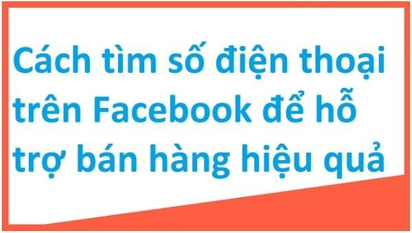 Cách Lấy Số Điện Thoại Trên Facebook