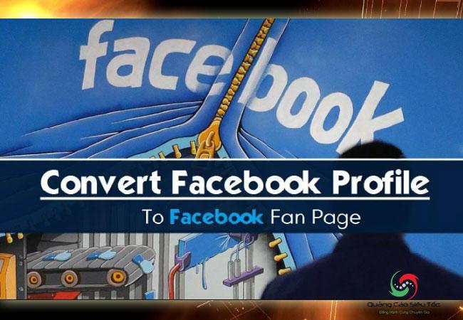 Chuyển facebook cá nhân thành fanpage đơn giản