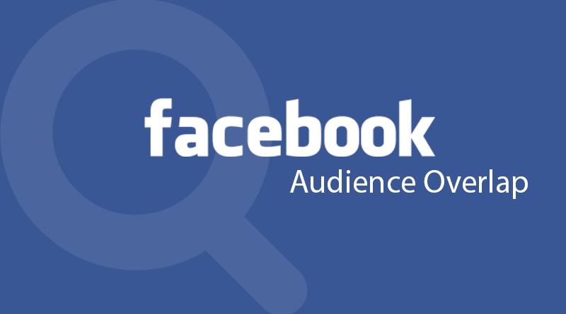 quang cao facebook voi facebook audiences overlap
