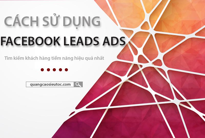 Facebook lead ads là gì? Cách sử dụng quảng cáo lead Ads