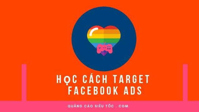 Học cách target quảng cáo Facebook