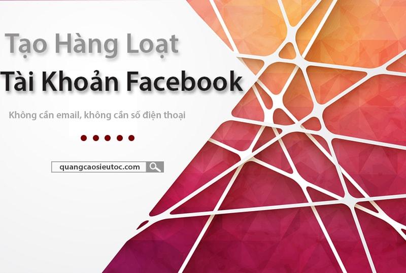 Cách tạo hàng loạt tài khoản Facebook