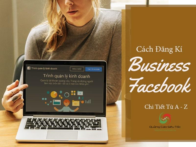 Hướng dẫn cách tạo tài khoản Facebook Business Manager