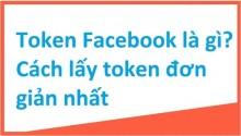 Cách Lấy Access Token Facebook Đơn Giản, Nhanh Chóng Nhất