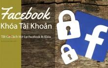 Cách Lấy Lại Facebook Bị Khóa Tạm Thời Hoặc Vĩnh Viễn 2019