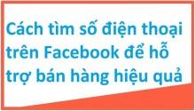 Cách Lấy Số Điện Thoại Trên Facebook Của Khách Hàng Hiệu Quả, Chính Xác Nhất