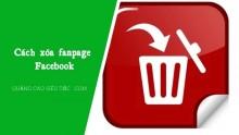 Làm thế nào để xóa trang fanpage trên Facebook ?