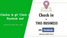 Check In Là Gì? Cách Check In Trên Facebook Là Như Thế Nào?