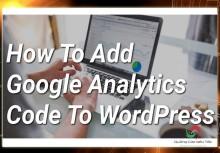 [3 BƯỚC] Chèn Code Google Analytics Vào Wordpress Đơn Giản Nhất