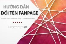3 Cách Đổi Tên Fanpage, Tên Người Dùng Facebook thành công 100%